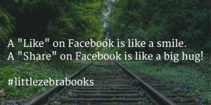 "A ""Like"" on Facebook is like a smile. A ""Share"" on Facebook is like a big hug."